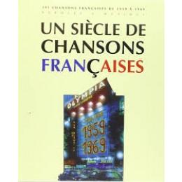 UN SIECLE DE CHANSONS FRANCAISES 1959 - 1969