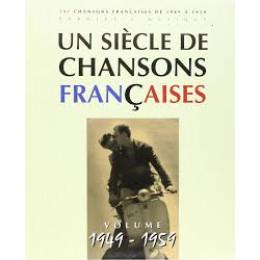 UN SIECLE DE CHANSONS FRANCAISES 1949 - 1959