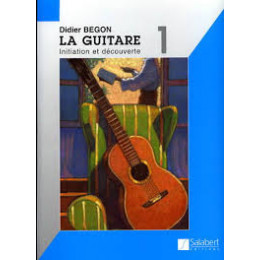 BEGON - LA GUITARE Vol 1 Initiation