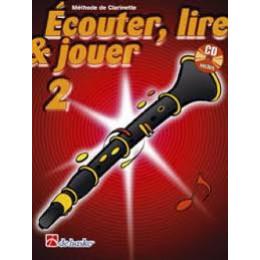 ECOUTER. LIRE ET JOUER CLARINETTE 2