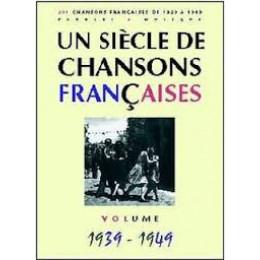 UN SIECLE DE CHANSONS FRANCAISES 1929 - 1939
