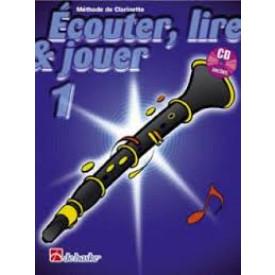 ECOUTER. LIRE ET JOUER CLARINETTE 1