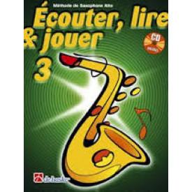 ECOUTER. LIRE ET JOUER SAXO ALTO 3